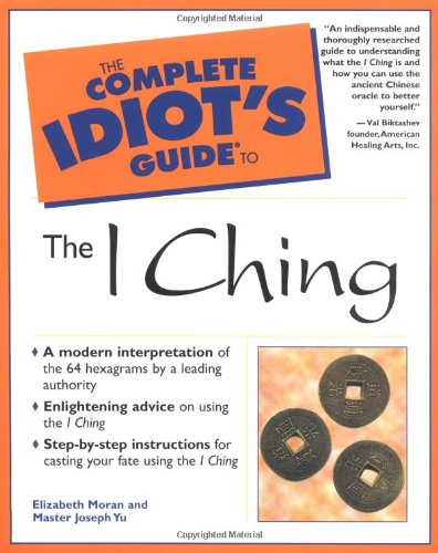 The Complete Idiot's Guide to I Ching