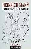 Professor Unrat: Roman (Heinrich Mann, Gesammelte Werke in Einzelbänden) - Heinrich Mann