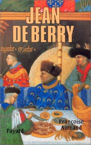 Jean de Berry: L'art et le pouvoir par Françoise Autrand