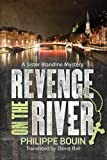 Revenge on the River (A Sister Blandine Mystery) by Philippe Bouin (2015-10-20)