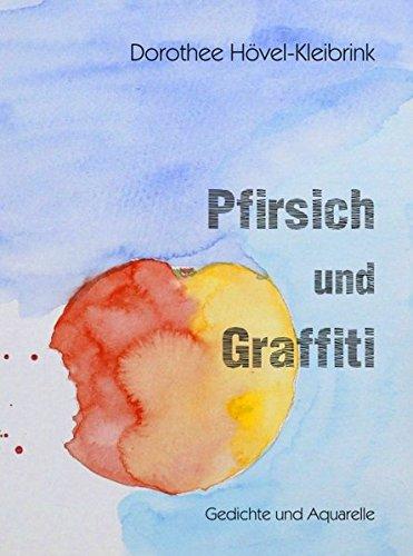 Pfirsich und Graffiti: Gedichte und Aquarelle (Aquarell Pfirsich)
