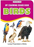 My Charming Board Book of Birds is a source for tots to explore the flying world. The pictures contained in the book are suitable for tots to recognize the bird.