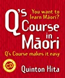 Q's Course in Maori (Book and CD-ROM)
