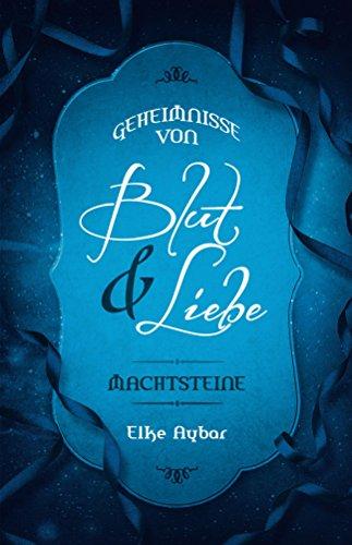 Buchseite und Rezensionen zu 'Geheimnisse von Blut & Liebe (Machtsteine 2)' von Elke Aybar