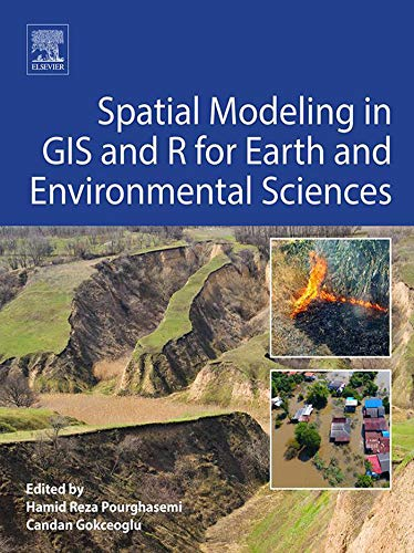 Spatial Modeling In Gis And R For Earth And Environmental Sciences por Hamid Reza Pourghasemi Gratis