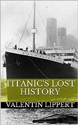 Titanic's Lost History