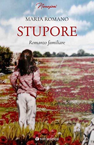 Stupore. Romanzo familiare