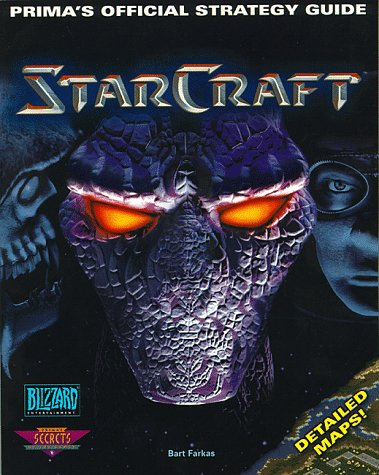 StarCraft (PC): Prima\'s Official Strategy Guide (Secrets of the Games Series)