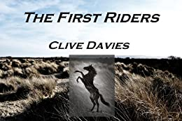 The First Riders by [Davies, Clive]