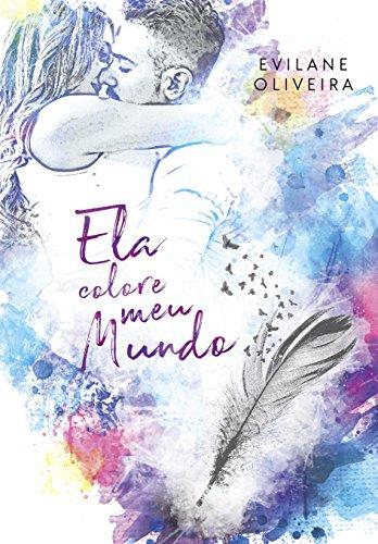 Ela Colore Meu Mundo (Colors  Livro 2) (Portuguese Edition)