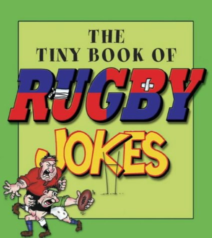 The Tiny Book of Rugby Jokes por Edward Phillips