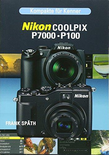 Kompakte für Kenner Nikon Coolpix P 7000/P100 Nikon Coolpix Point
