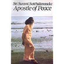Sri Swami Satchidananda: Apostle of Peace