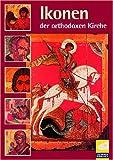 Ikonen der orthodoxen Kirche. CD-ROM für Windows ab 95/ MacOS ab 8.1: Glaube und Kunst in perfekter Symbiose. 1900 Ikonen und andere Gegenstände der kirchlichen Kunst vom 7. bis zum ausgehenden 19. Jahrhundert