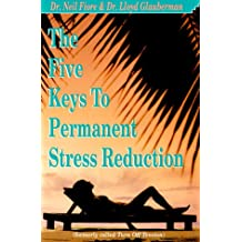 The Five Keys to Permanent Stress Reduction