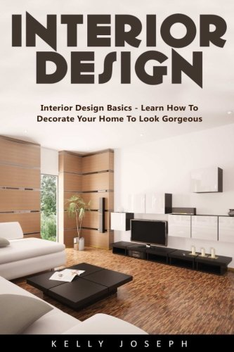 interior-design-interior-design-basics-learn-how-to-decorate-your-home-to-look-gorgeous