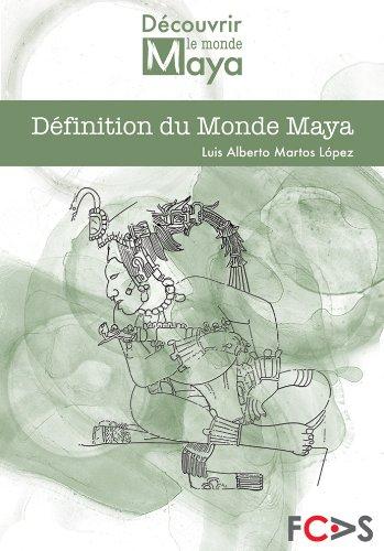 Définition du Monde Maya par Luis Alberto Martos