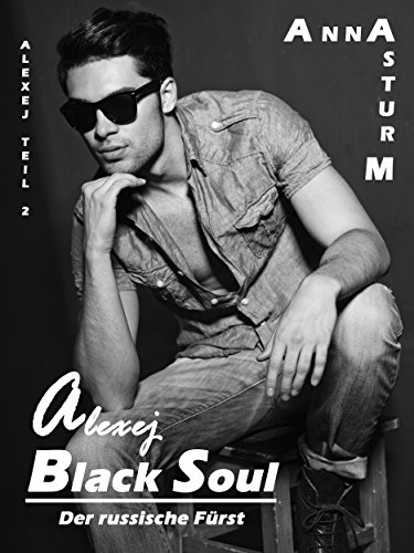 BLACK SOUL: Der russische Fürst - Alexej TEIL 2 (BLACK SOUL Alexej)