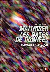 MAITRISER LES BASES DE DONNEES. Modèles et langages