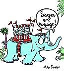 Sages en voyage ! / Alex Sanders   Sanders, Alex (1954-....). Auteur