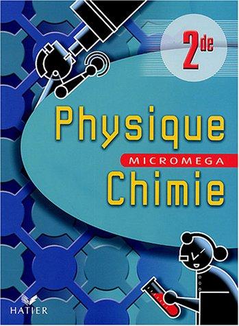 Micromega - Physique chimie 2nde : Livre de l'élève