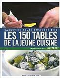 Les 150 tables de la jeune cuisine : Carnet de ...