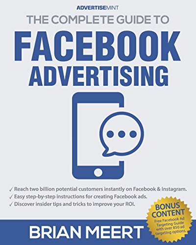 DOWNLOAD The Complete Guide To Facebook Advertising Ebook EPUB KINDLE By Brian Meert