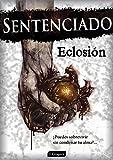 Image de Sentenciado: Eclosión