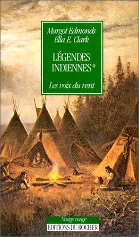 Légendes indiennes, tome 1. Les voix du vent par M. Edmonds, E.-E. Clark
