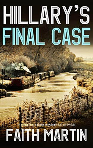 HILLARY'S FINAL CASE a gripping crime mystery full of twists (English Edition) par FAITH MARTIN