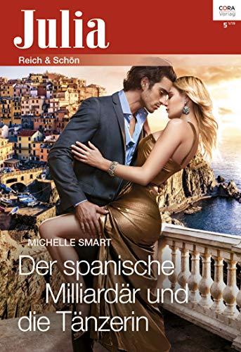 Der spanische Milliardär und die Tänzerin (Julia 2376)