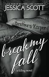 Break My Fall (Falling) (Volume 2) by Jessica Scott (2016-01-30)