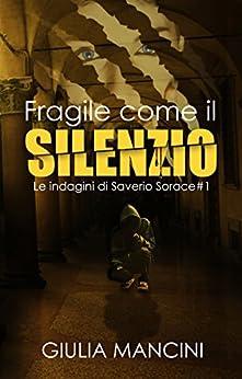 Fragile come il silenzio di [Giulia Mancini]