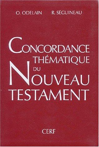 Concordance thématique du Nouveau Testament par Olivier Odelain