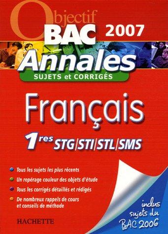 Français 1es STG/STI/STL/SMS : Annales sujets et corrigés