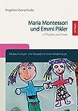 Maria Montessori und Emmi Pikler in Theorie und Praxis: Beobachtungen und Analysen in einer Kinderkrippe