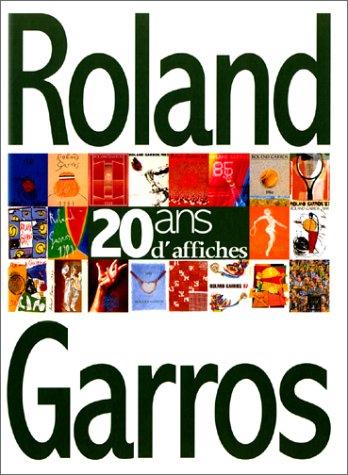 ROLAND GARROS 20 ANS D'AFFICHES. Traits de caractères et jeux de lignes, édition français-anglais par Philippe Fages