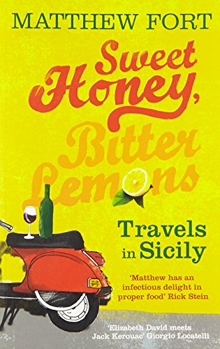Sweet Honey, Bitter Lemons: Travels in Sicily on a Vespa