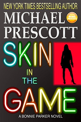 Skin in the Game (Bonnie Parker, PI Book 4) (English Edition ...