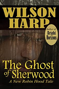 The Ghost of Sherwood (English Edition) di [Harp, Wilson]