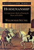 Horsemanship: A Comprehensive Book on Training the Horse and Its Rider (Allen's Classic)
