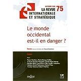 La revue internationale et stratégique, N° 75 : Le monde occidental est-il en danger ?