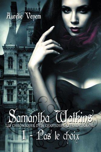 Samantha Watkins ou Les chroniques d'un quotidien extraordinaire par Aurelie Venem