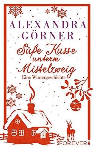 Buchseite und Rezensionen zu 'Süße Küsse unterm Mistelzweig' von Alexandra Görner