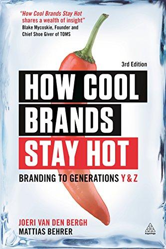 How Cool Brands Stay Hot: Branding to Generations Y and Z por Joeri Van Den Bergh