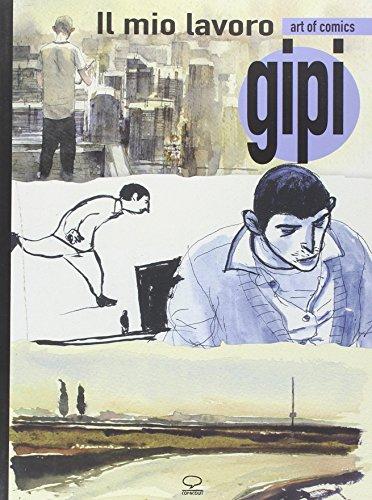 Il mio lavoro-My sketchbook. Ediz. bilingue (Art of comics)