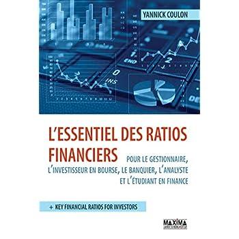 L'essentiel des ratios financiers pour le gestionnnaire, l'investisseur en bourse, le banquier, l'an