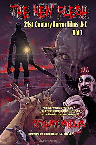 The New Flesh: 21st Century Horror Films A-Z, Volume 1