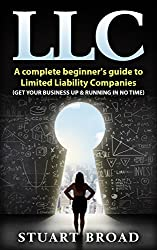 LLC: A QuickStart Guide To Limited Liability Companies