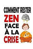Telecharger Livres Comment rester zen face a la crise (PDF,EPUB,MOBI) gratuits en Francaise